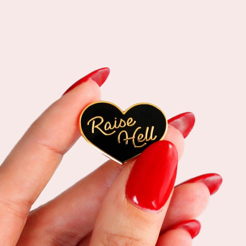 Raise Hell Enamel Pin by Girl Party Shop